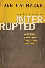 Interrupted : When Jesus Wrecks Your Comfortable Christianity by Jennifer...