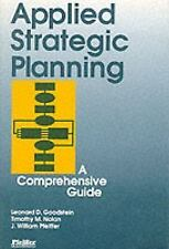 Applied Strategic Planning: How to Develop a Plan That Really Works by J. Wi