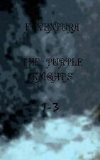 The Purple Knights 1-3 by F. Ventura (2015, Paperback)