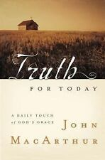 Truth For Today A Daily Touch Of God's Grace by John MacArthur, Good Book