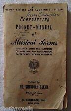 1947 Pronouncing Pocket Manual of Musical Terms edited by Dr. Theodore Baker
