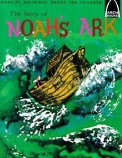The Story of Noah's Ark:  Genesis 6:5-9:17 for Children (Arch Books)