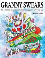 Granny Swears : An Adult Coloring Book with Swears Grannies Would Say : Swear...
