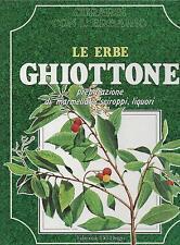 (Erboristeria) CURARSI CON L'ERBARIO: LE ERBE GHIOTTONE (MARMELLATE, SCIROPPI..)