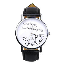 Whatever, I'm Late Anyway. Exclusive Men and Women Wrist Watch