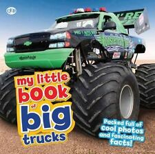 My Little Book Of: My Little Book of Big Trucks : Packed Full of Cool Photos...