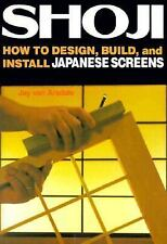 Shoji: How to Design, Build, and Install Japanese Screens NEW Jay van Arsdale