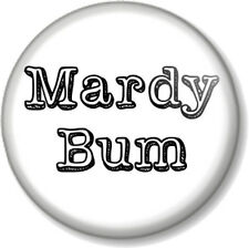"MARDY BUM 1"" 25mm Pin Button Badge Novelty Arctic Monkeys Song Grumpy Moody Fun"