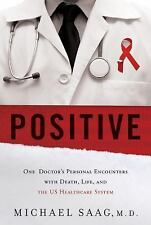 Positive: One Doctor's Personal Encounters with Death, Life, and the US Healthc