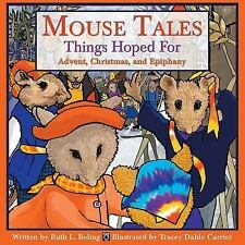 Mouse Tales Vol. 1 : Things Hoped For - Advent, Christmas, and Epiphany by Ru...
