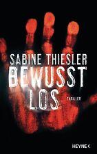 Bewusstlos Sabine Thiessler gebunden 1x gelesen Zustand neuwertig Hochspannung
