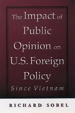 Impact of Public Opinion on U. S. Foreign Policy since Vietnam : Constraining th