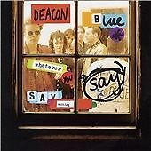 Deacon Blue - Whatever You Say, Say Nothing (2012)