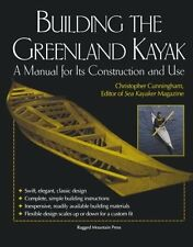 Building the Greenland Kayak : A Manual for Its Contruction and Use by Christoph