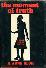 The Moment of Truth by K. Arne Blom-First American Edition/DJ-1977