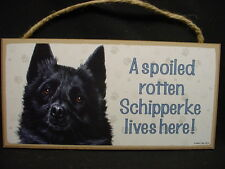 SCHIPPERKE Spoiled Rotten BLACK DOG PICTURE SIGN wood WALL PLAQUE puppy Skipper