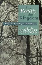 The Reality of the Kingdom: Making Sense of God's Reign in a World Like Ours, Pa
