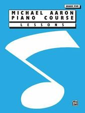 Michael Aaron Piano Course Lessons : Grade 5 by Michael Aaron (1994, Paperback)