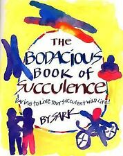 NEW - The Bodacious Book of Succulence: Daring to Live Your Succulent Wild Life