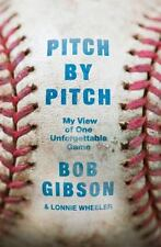 Pitch by Pitch : My View of One Unforgettable Game by Bob Gibson and Lonnie...