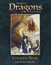 Dreams of Dragons & Dragon Kin Coloring Book by Ravynne Phelan Paperback Book (E
