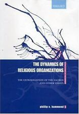 The Dynamics of Religious Organizations: The Extravasation of the Sacred  and