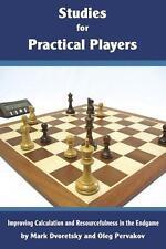 Studies for Practical Players. By Mark Dvoretsky & Oleg Pervakov NEW CHESS BOOK