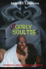 Ungodly Soul Ties by Andrea Lawrence (2013, Paperback)