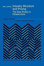 Industry Structure and Pricing - The New Rivalry in Infrastructure (STUDIES IN I