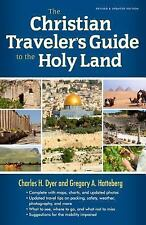 The Christian Traveler's Guide to the Holy Land by Dyer, Charles H., Hatteberg,