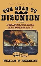 Road To Disunion Vol.II Secessionists Triumphant 1854-1861 William W. Freehling