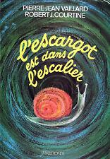 L'Escargot est dans l'Escalier -Pierre-Jean Vaillard - Eds. La Table Ronde -1972