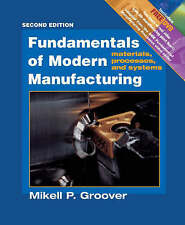 Fundamentals of Modern Manufacturing: Materials, P Rocesses, and Systems, 2nd...