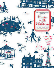 The Little Bookroom Guide to Paris with Children by Kim Horton Levesque...