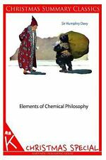Elements of Chemical Philosophy [Christmas Summary Classics] by Sir Davy...