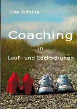 Lisa Schulte, Coaching i. Laufschuhe + Lackschuhe, Coach persönliche Veränderung