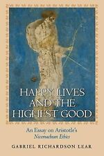 Happy Lives and the Highest Good : An Essay on Aristotle's Nicomachean Ethics...