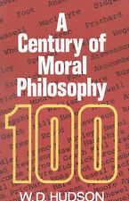 A CENTURY OF MORAL PHILOSOPHY, DONALD HUDSON, Used; Good Book
