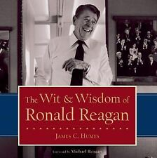 The Wit and Wisdom of Ronald Reagan by James C. Humes (2007, Hardcover)