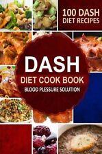 DASH DIET COOKBOOK Blood Pressure solution low sodium hypertension diet NEW book