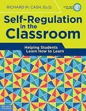 Self-Regulation in the Classroom : Helping Students Learn How to Learn by Richar