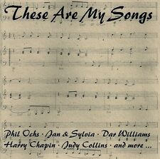 Harry Chapin, Phil Ochs, etc: These Are My Songs - CD (1998)