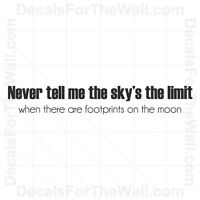 Never Tell Me Skys Limit Footprints on Moon Wall Decal Vinyl Quote Saying J92