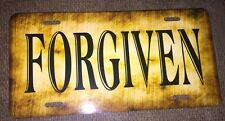 "Western Sign ""Forgiven"" License Plate New Car Tag Metal Any Wording Available"