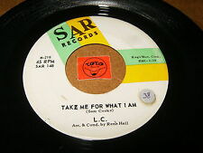 L.C. - TAKE ME FOR WHAT I AM - PUT ME DOWN EASY  / LISTEN - SOUL RNB POPCORN