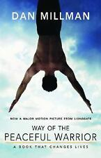 Way of the Peaceful Warrior: A Book That Changes Lives, Dan Millman, Acceptable