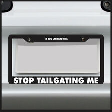 If You Can Read This Stop Tailgating Me -License Plate Frame- JDM funny car tag