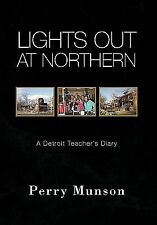 Lights Out at Northern by Perry Munson (2008, Paperback)
