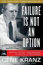 Failure Is Not an Option : Mission Control from Mercury to Apollo 13 and...