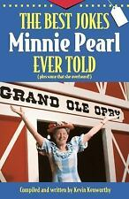 The Best Jokes Minnie Pearl Ever Told: (Plus some that she overheard!)
